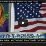 The University of Irvine, An Institution Supported By Taxpayers, Bans American Flag Because They Don't Like What It Symbolizes