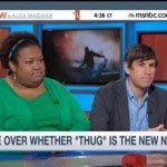 "According To MSNBC The Problem Is Not That Rioters Are Destroying The City It's That People Are Using The Word ""Thug"" Which They Have Decided Is ""Racist"""