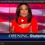 Judge Jeanine Slams Obama Over Sanctuary Cities