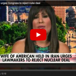 Wife of American Pastor Held In Iranian Jail Urges Congress To Reject Iran Nuclear Deal