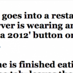 "This Is Too Funny : ""A Man Goes Into A Restaurant, His Server Is Wearing An 'Obama 2012' Button On Her Apron…"""