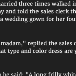 Hilarious : A Woman Is Buying A Dress For Her 4th Wedding, Has An Interesting Story About Her Last Husband